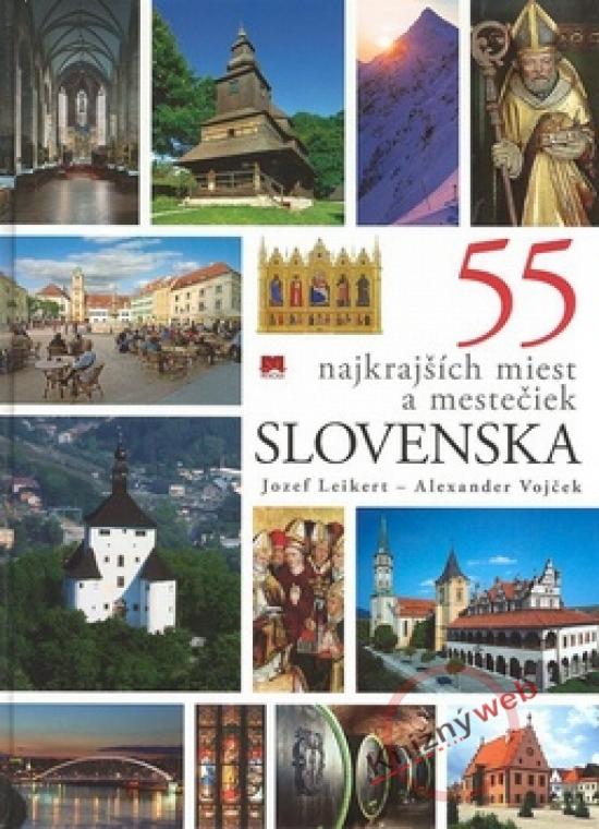 55 najkrajších miest a mestečiek Slovenska - Jozef Leikert