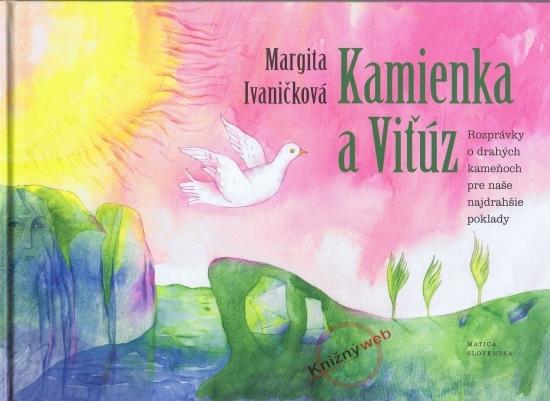Kamienka a Viťúz - Margita Ivaničková
