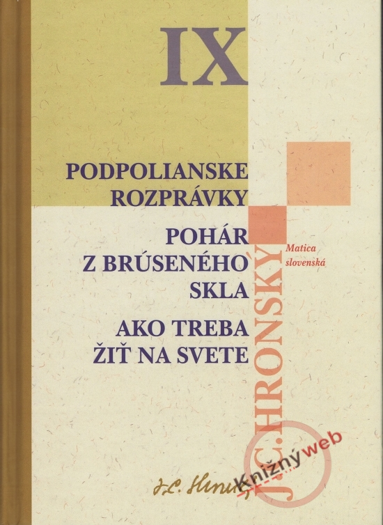 Zobrané spisy zväzok IX (Podpolianske rozprávky, Pohár z brúseného skla, ako...)