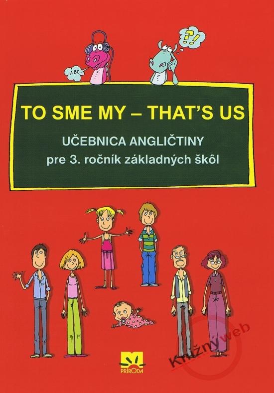To sme my - That´s us - Učebnica angličtiny pre 3. ročník základných škôl + CD