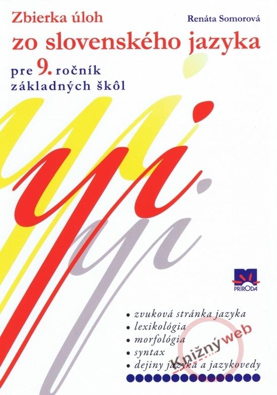 Zbierka úloh zo slovenského jazyka pre 9. ročník základných škôl - Renáta Somorová