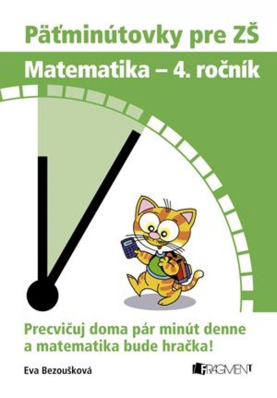 Päťminútovky pre ZŠ: Matematika 4. ročník - Eva Bezoušková