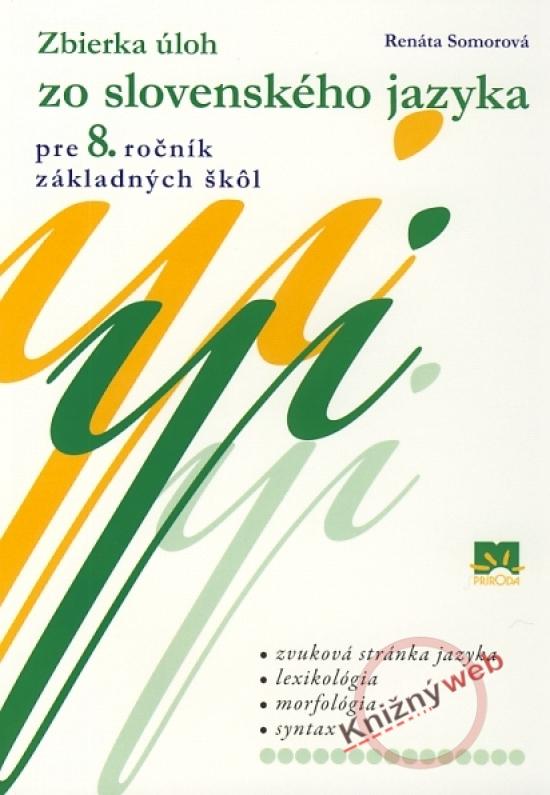 Zbierka úloh zo slovenského jazyka pre 8. ročník základných škôl - Renáta Somorová