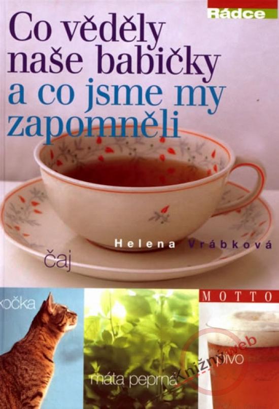 Co věděly naše babičky a co jsme zapomněli - 3. vydání - Helena Vrábková