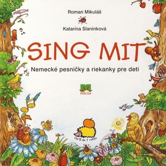 Sing Mit Nemecké pesničky a riekanky pre deti + CD - Roman Mikuláš, Katarína Slaninková