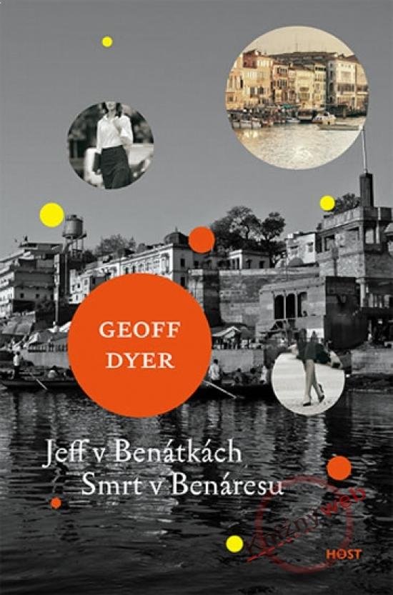 Jeff v Benátkách, Smrt v Benáresu - Geoff Dyer