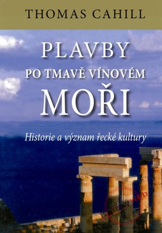 Plavby po tmavě vínovém moři - Historie - Thomas Cahill