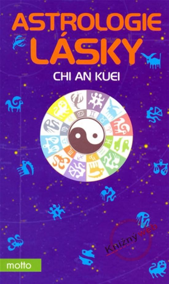 Astrologie lásky - 3.vyd. - Chi An Kuei