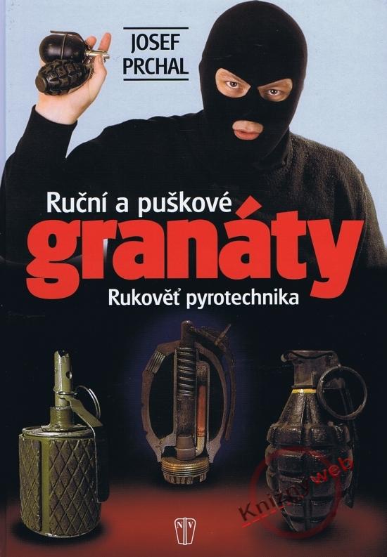 Ruční a puškové granáty - Rukověť pyrotechnika - Josef Prchal
