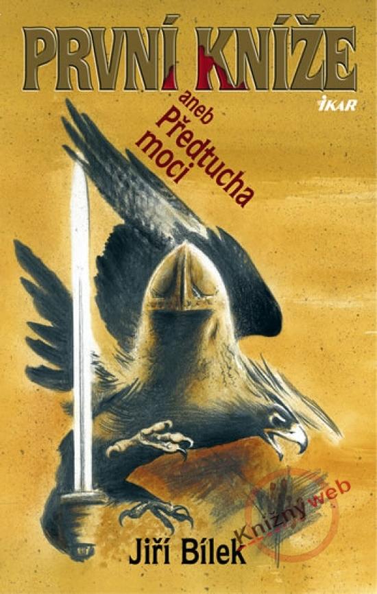 První kníže aneb předtucha moci - 2.vydání - Jiří Bílek
