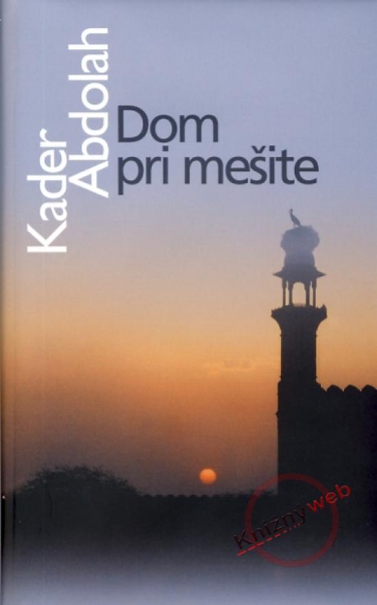 Dom pri mešite - Kader Abdolah