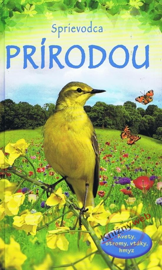Sprievodca prírodou - Kvety, stromy, vtáky, hmyz