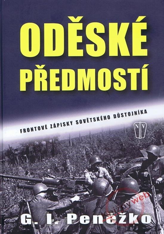 Oděské předmostí - Frontové zápisky sovětského důstojníka - G. I. Peněžko
