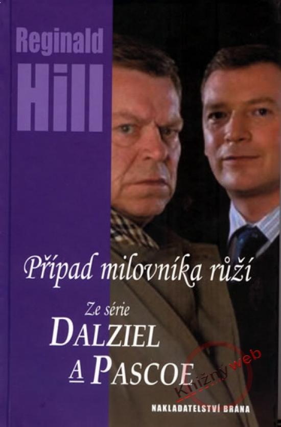 Případ milovníka růží - Ze série Dalziel a Pascoe - Reginald Hill