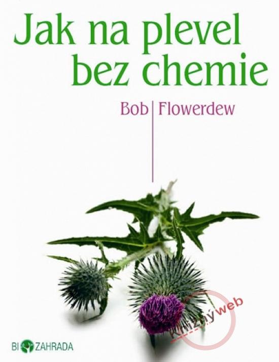 Jak na plevel bez chemie - Biozahrada - Bob Flowerdew