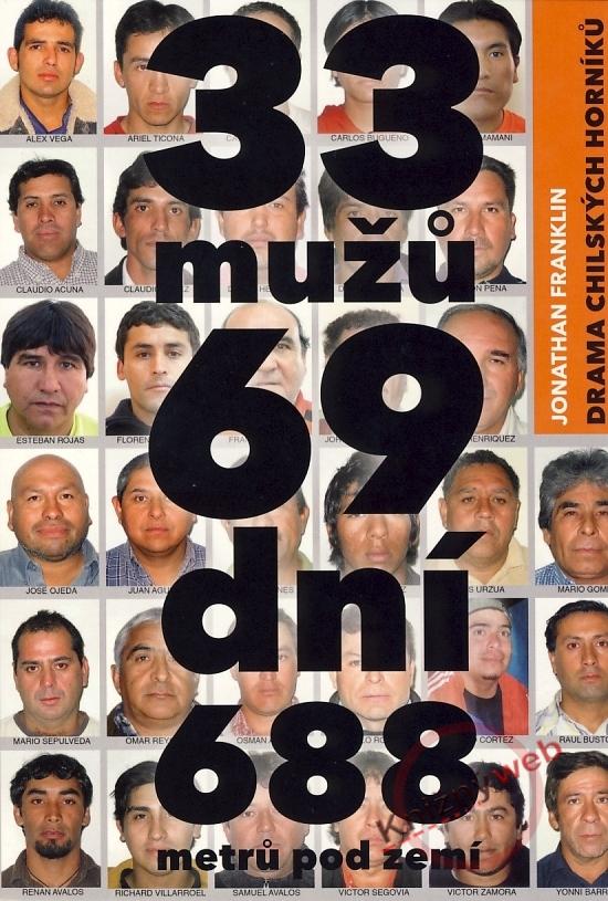 33 mužů, 69 dní, 688 metrů pod zemí - Drama chilských horníků