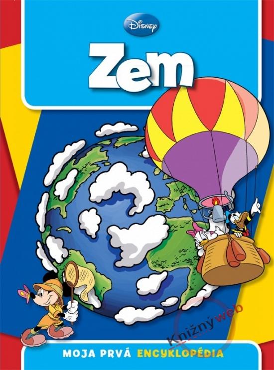 Moja prvá encyklopédia - Zem - Walt Disney