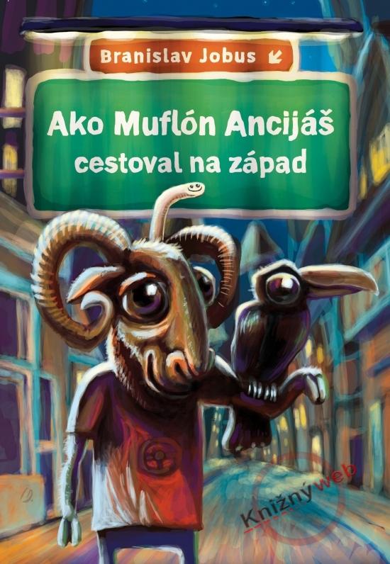 Ako muflón Ancijáš cestoval na západ - Branislav Jobus