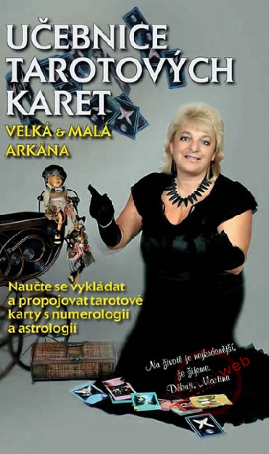 Učebnice Tarotových karet - Velká a malá arkána - Martina Blažena Boháčová