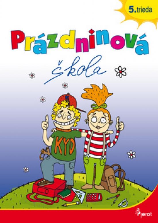 Prázdninová škola 5. trieda - Petr Šulc, Mgr. Nadežda Rusňáková .