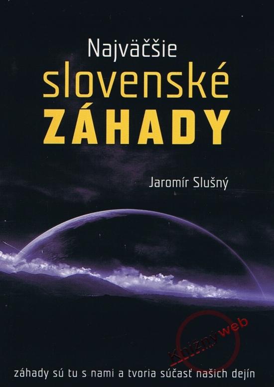 Najväčšie Slovenské záhady - Jaromír Slušný