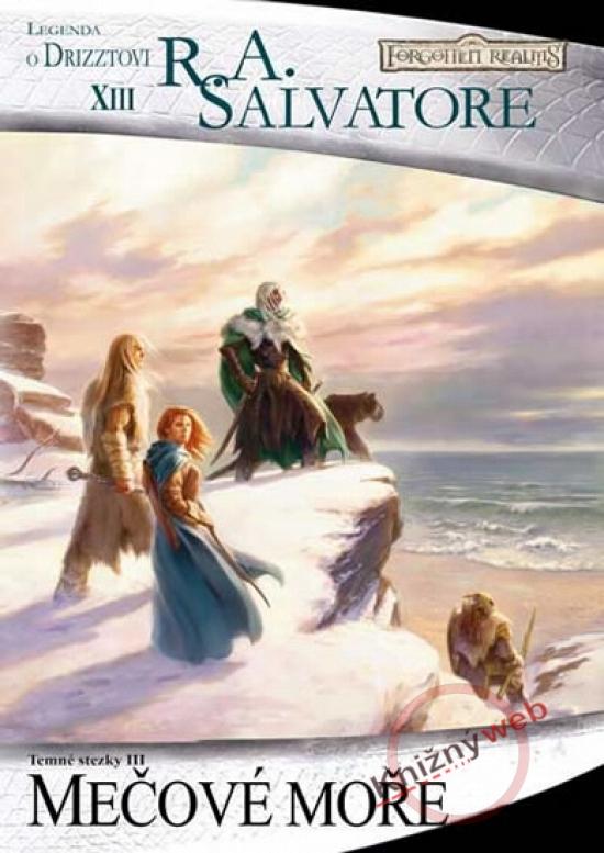 Mečové moře - Temné stezky III - Legenda o Drizztovi XIII - R. A. Salvatore
