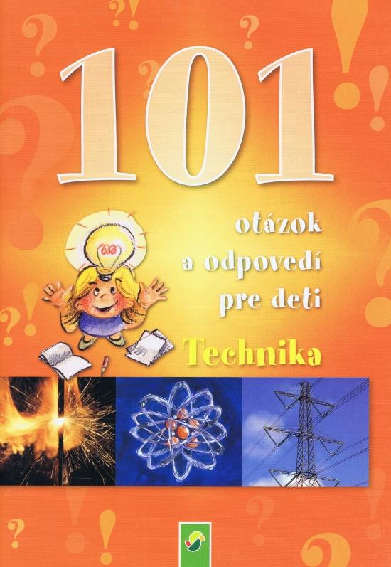 101 otázok a odpovedí pre deti - Technika