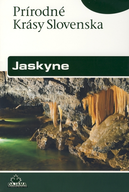 Jaskyne - Prírodné krásy Slovenska - Pavel Bella