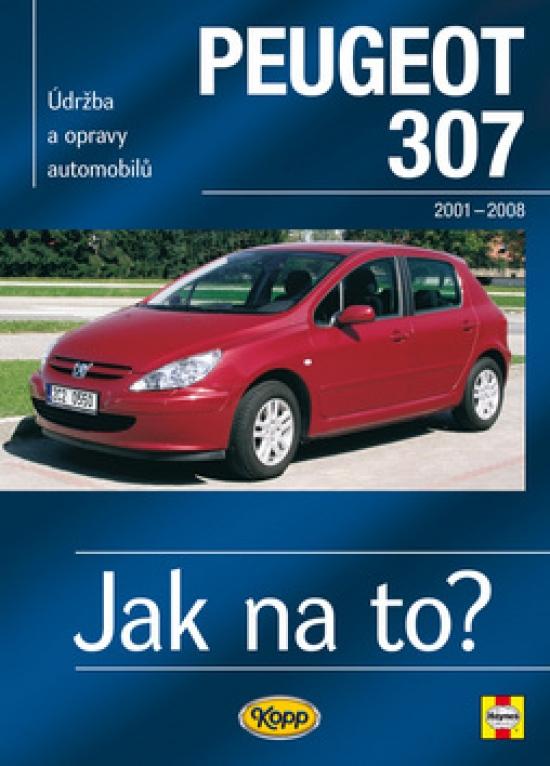 Peugeot 307 - Jak na to? od 2001 - 89. - 2. vydání - Martynn Randall