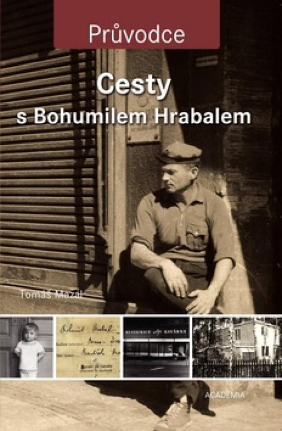 Cesty s Bohumilem Hrabalem - Průvodce