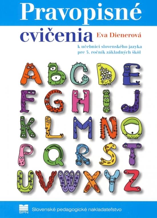 Pravopisné cvičenia k učebnici slovenského jazyka pre 5. ročník ZŠ - Eva Dienerová