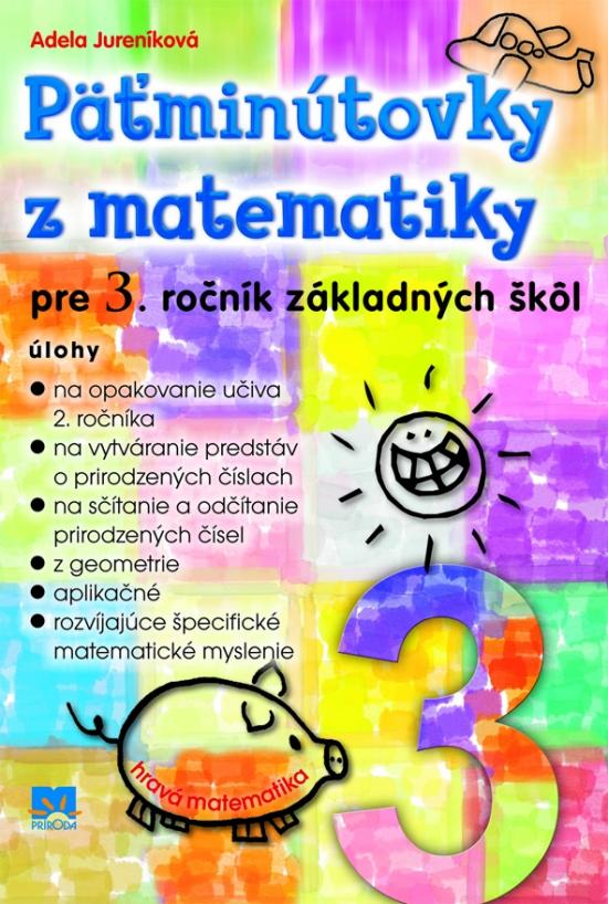 Päťminútovky z matematiky pre 3. ročník základných škôl - Adela Jureníková
