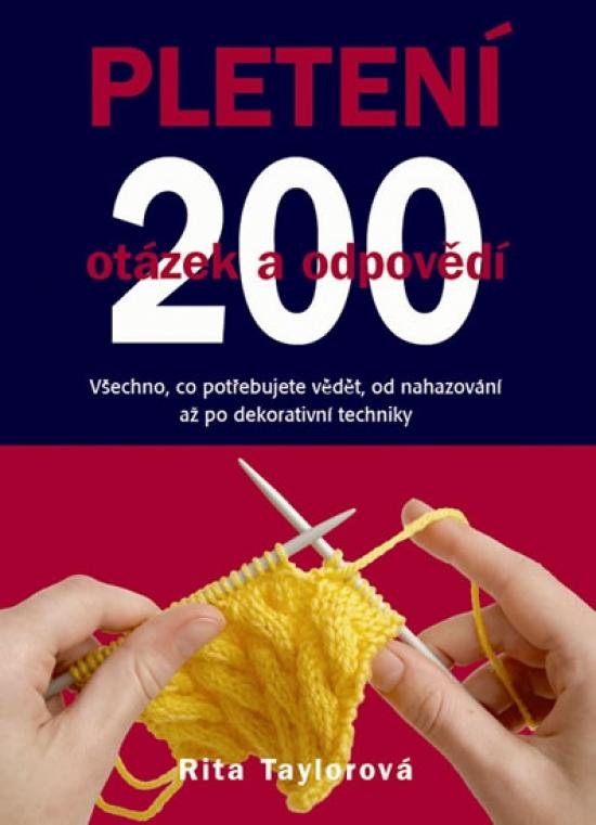 Pletení – 200 otázek a odpovědí - Rita Taylorová