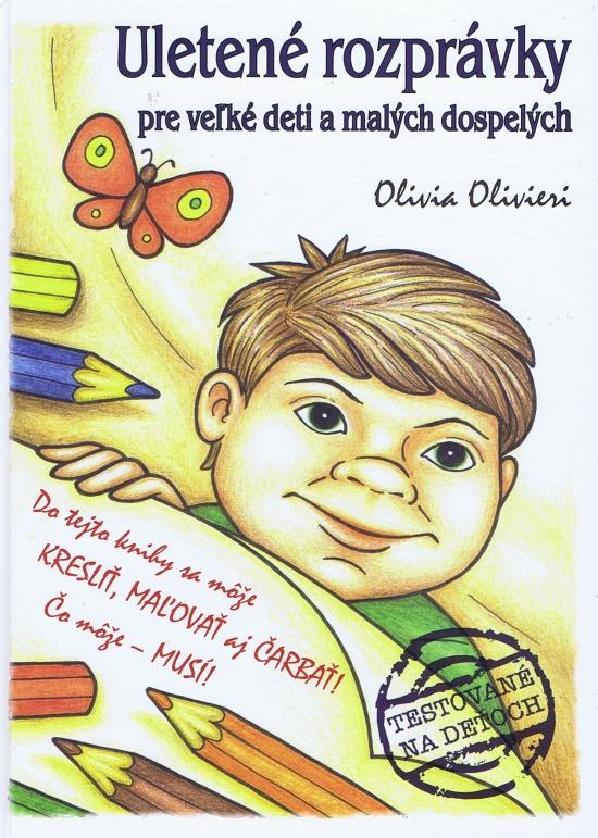 Uletené rozprávky pre veľké deti a malých dospelých - Olivia Olivieri