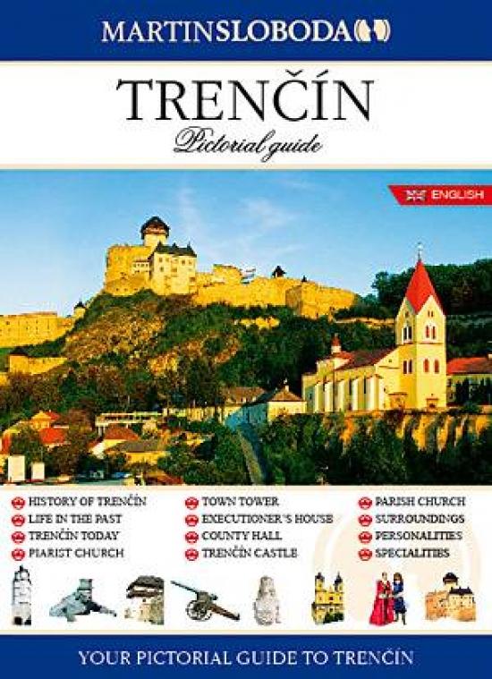 Trenčín obrázkový sprievodca ANG - Pictorial guide - Martin Sloboda