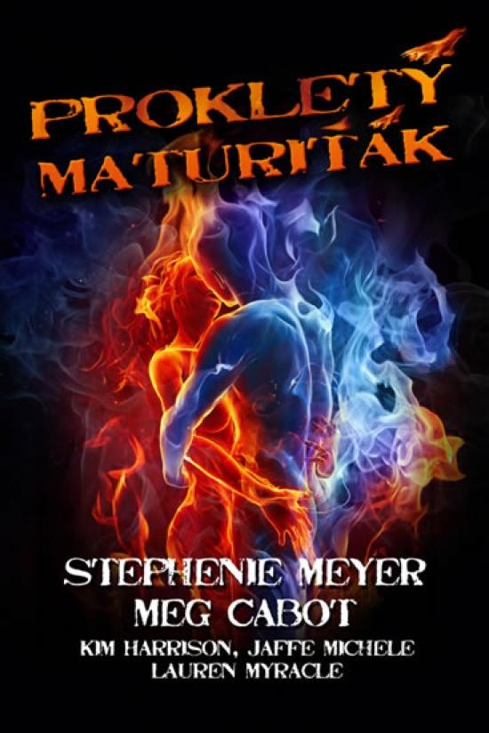 Kniha: Prokletý maturiťák (Stephenie Meyer, Meg Cabot, Kim Harrison ...