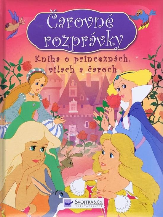 Kniha o princeznách, vílach a čaroch - Čarovné rozprávky
