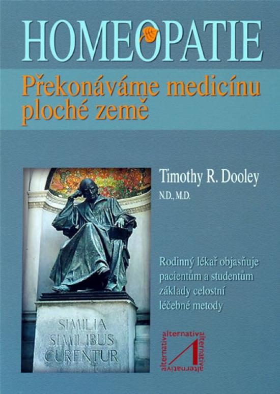 Homeopatie - Překonáváme medicínu... - Timothy R. Dooley