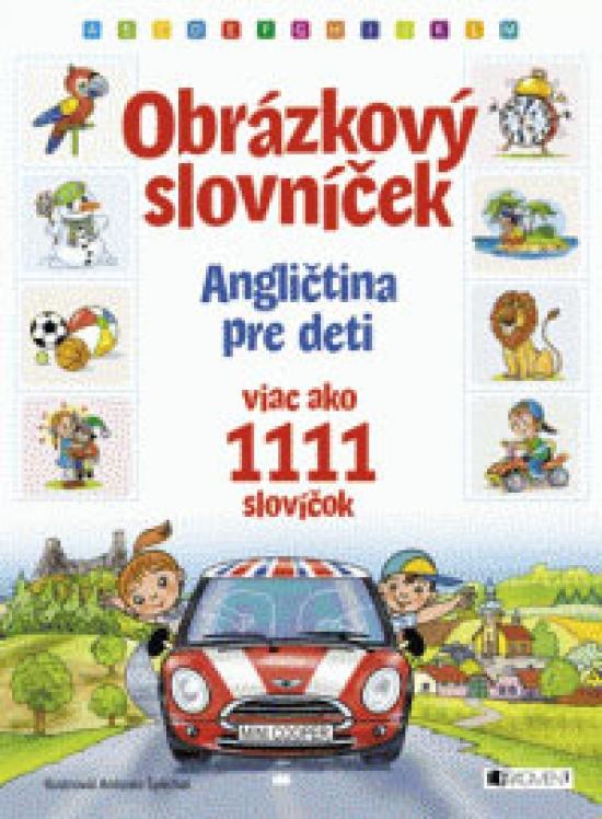 Angličtina pre deti - Obrázkový slovníček - viac ako 1111 slovíčok