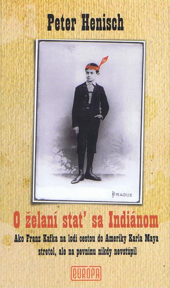 O želaní stať sa Indiánom - Peter Henisch