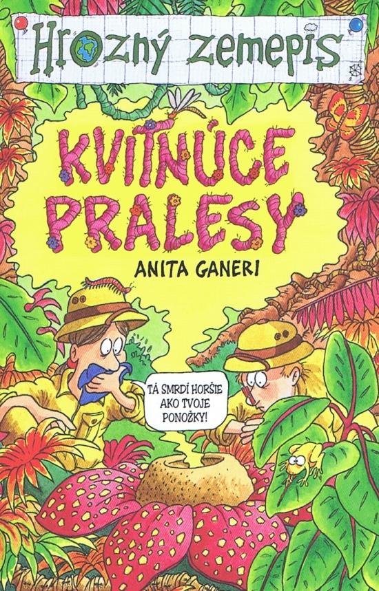 Kvitnúce pralesy - Anita Ganeri