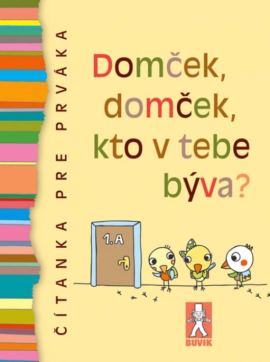 Domček, domček, kto v tebe býva? - Čítanka pre prváka - Mária Števková