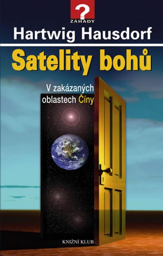 Satelity bohů V zakázaných oblastech Číny