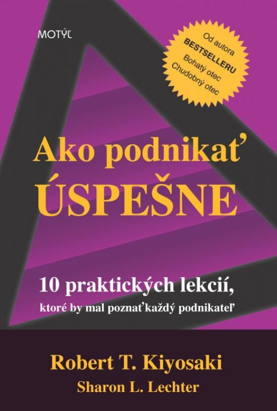 Ako podnikať úspešne - 2. vydanie - Robert T. Kiyosaki