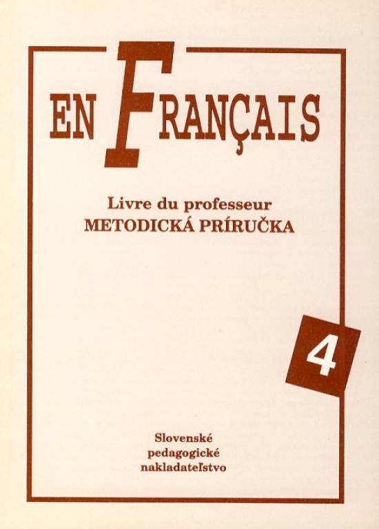 En Francais 4 - Metodická príručka - Elena Baranová