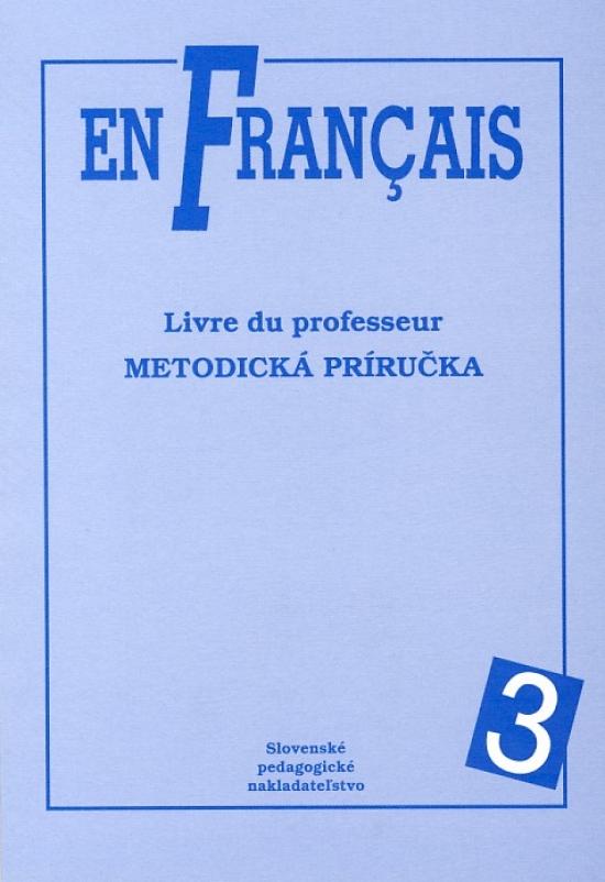 En Francais 3 - Metodická príručka - Elena Baranová