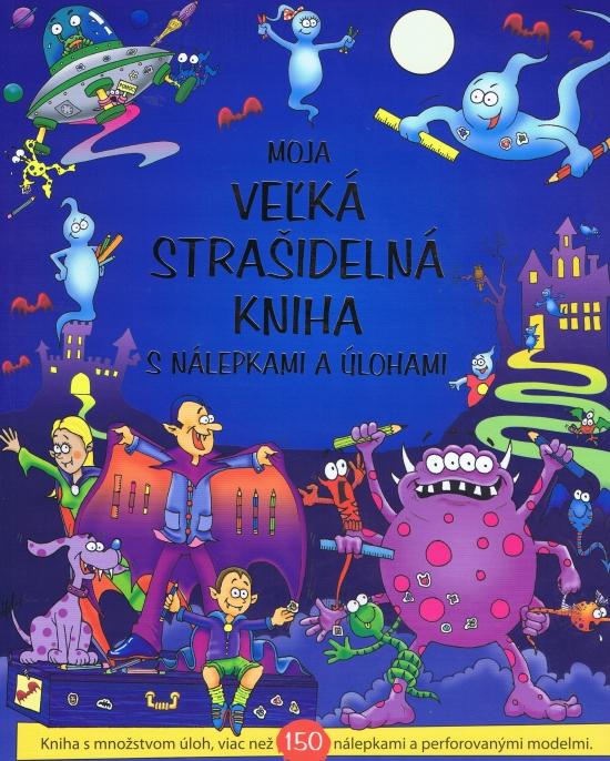 Moja veľká strašidelná kniha s nálepkami a úlohami