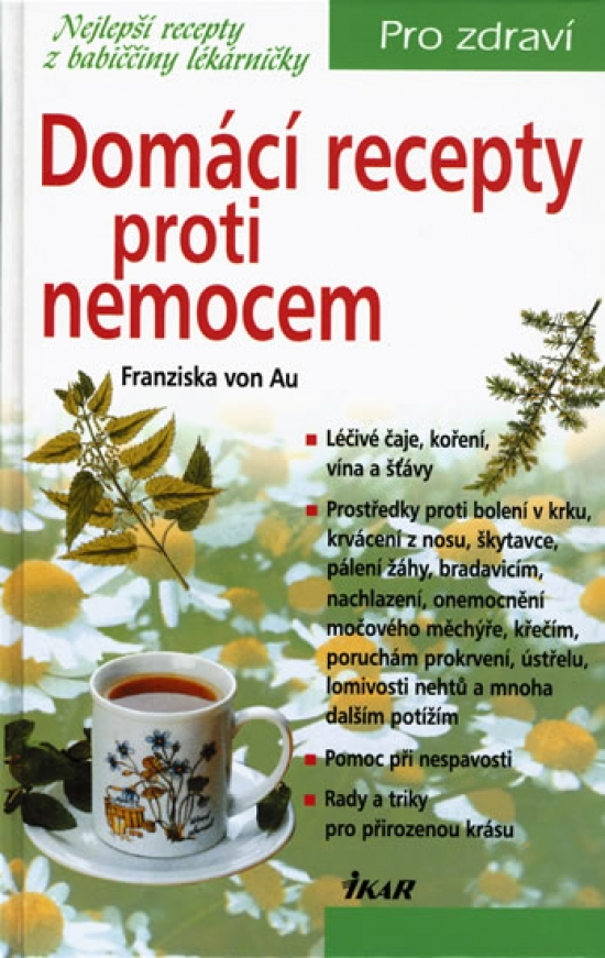 Domácí recepty proti nemocem - 2. vydání - Franziska von Au