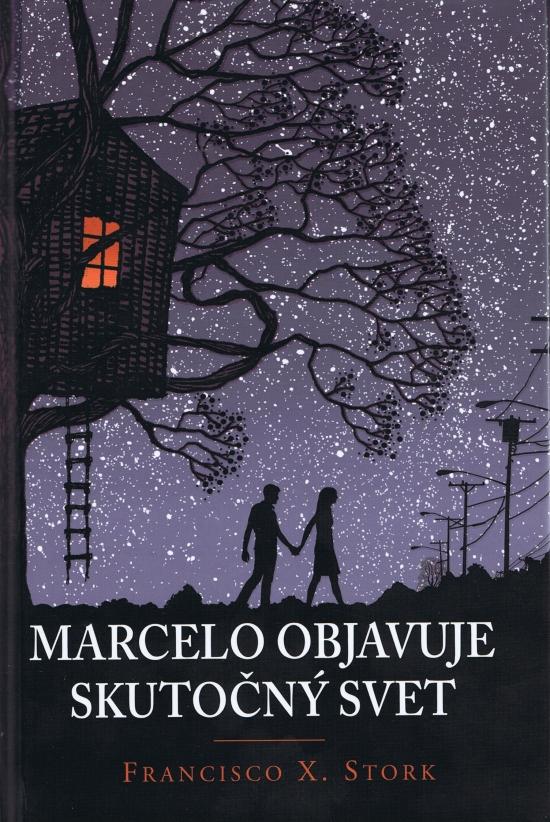 Marcelo objavuje skutočný svet - Francisco X Stork