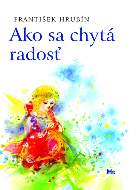 Ako sa chytá radosť - 4. vydanie - František Hrubín
